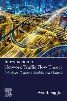 Introduction to Network Traffic Flow Theory: Principles, Concepts, Models, and Methods