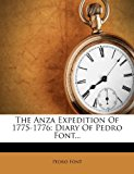 The Anza Expedition Of 1775-1776: Diary Of Pedro Font...