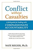 Conflict without Casualties: A Field Guide for Leading with Compassionate Accountability (Agency/Distributed)