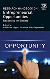 Research Handbook on Entrepreneurial Opportunities: Reopening the Debate (Research Handbooks in Business and Management series)